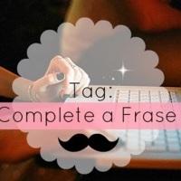 Tag Complete a Frase ... e faça um amigo!