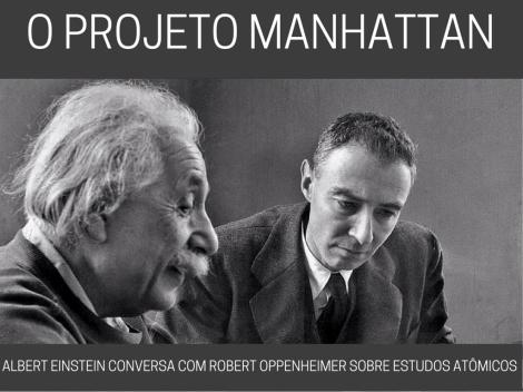 O Projeto Manhattan