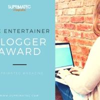 The Entertainer Blogger Award - Suprimatec